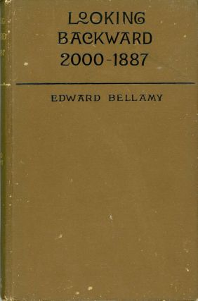 LOOKING BACKWARD 2000 -- 1887 ... Three Hundred and Eighty-ninth Thousand. Edward Bellamy