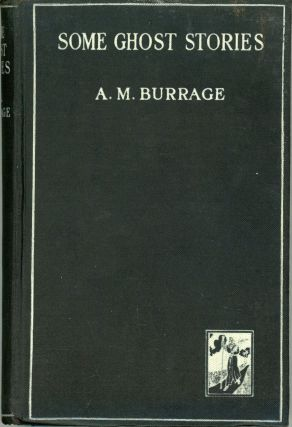 SOME GHOST STORIES. Burrage