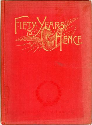 FIFTY YEARS HENCE: OR, WHAT MAY BE IN 1943. A PROPHECY SUPPOSED TO BE BASED ON SCIENTIFIC...