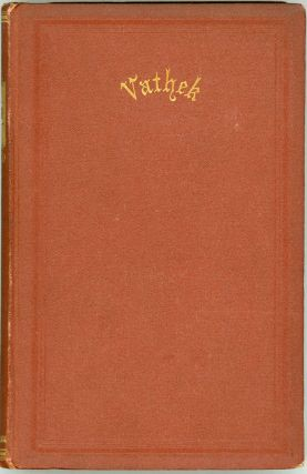 VATHEK: AN ARABIAN TALE ... WITH NOTES CRITICAL AND EXPLANATORY. William Beckford