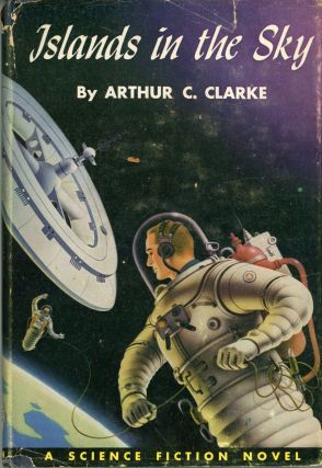ISLANDS IN THE SKY. Arthur C. Clarke