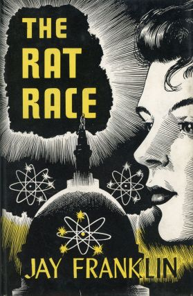 "THE RAT RACE [by] Jay Franklin [pseudonym]. John Franklin Carter, ""Jay Franklin."""