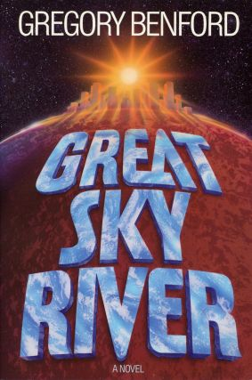 GREAT SKY RIVER. Gregory Benford