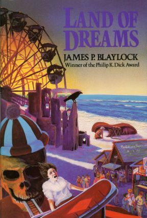 LAND OF DREAMS. James P. Blaylock