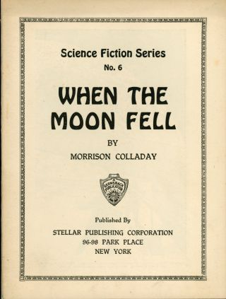 WHEN THE MOON FELL ... [cover title]. Morrison Colladay
