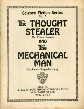 THE THOUGHT STEALER by Frank Bourne and THE MECHANICAL MAN by Amelia Reynolds Long... [cover...