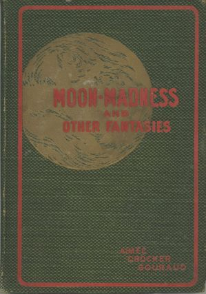 MOON-MADNESS AND OTHER FANTASIES. Aimee Crocker Gouraud