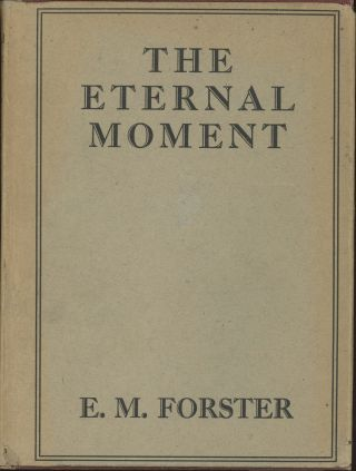 THE ETERNAL MOMENT AND OTHER STORIES. Forster