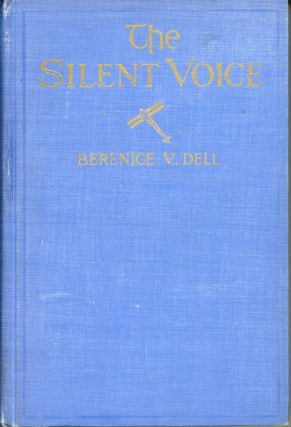 THE SILENT VOICE. Berenice V. Dell