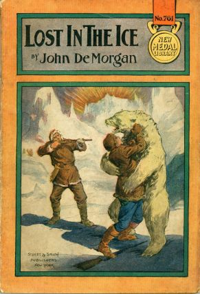 LOST IN THE ICE; OR WHERE ADVENTURE LEADS. John De Morgan