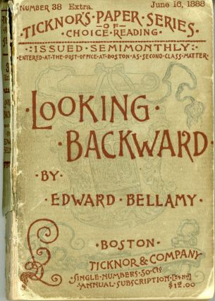 LOOKING BACKWARD 2000 -- 1887. Edward Bellamy