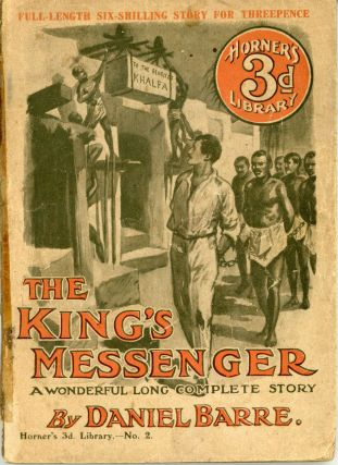 THE KING'S MESSENGER ... [caption title]. Daniel Barre