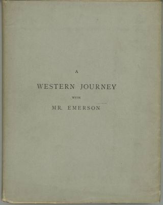 A western journey with Mr. Emerson. JAMES BRADLEY THAYER