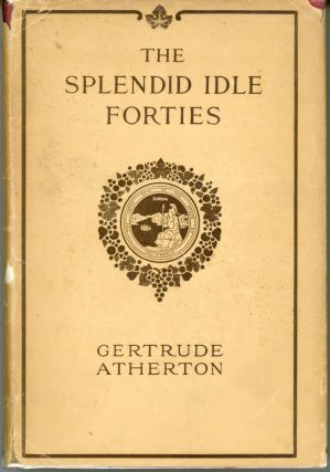 THE SPLENDID IDLE FORTIES: STORIES OF OLD CALIFORNIA ...