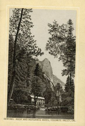 Sentinel Rock and Hutchin's Hotel, Yosemite Valley, Cal. [caption title]. Advertising card, WARD...