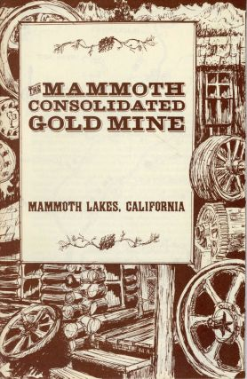 The Mammoth Consolidated Gold Mine, Mammoth Lakes, California [cover title]. JOHN OTT, GENNY...
