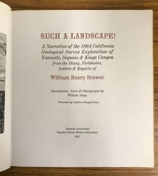 Such a landscape! A narrative of the 1864 California Geological Survey exploration of Yosemite,...