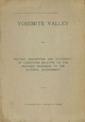 Yosemite Valley: History, description and statement of conditions relative to the proposed...