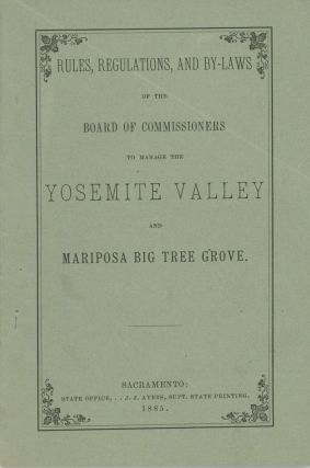 Rules, regulations, and by-laws of the Board of Commissioners to Manage the Yosemite Valley and...