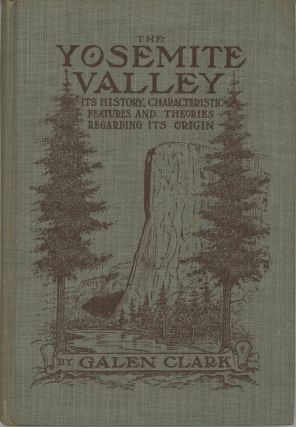 The Yosemite Valley: its history, characteristic features, and theories regarding its origin. By...
