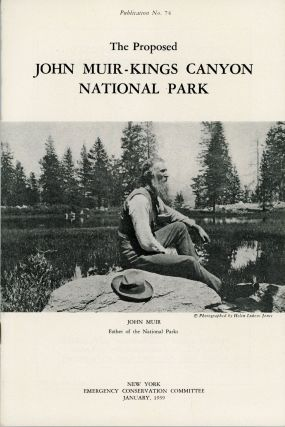 The proposed John Muir-Kings Canyon National Park ... [cover title]. EMERGENCY CONSERVATION...
