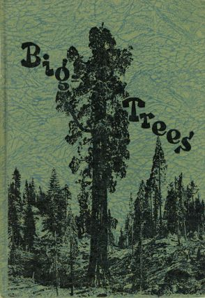 Big Trees by Walter Fry ... and John R. White. WALTER FRY, JOHN R. WHITE