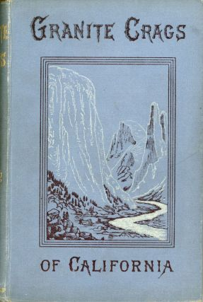 Granite crags of California by C. F. Gordon Cumming ... New edition. CONSTANCE FREDERICA...