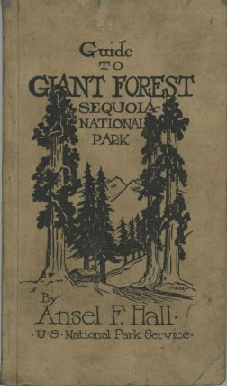 Guide to Giant Forest Sequoia National Park a handbook of the northern section of Sequoia...