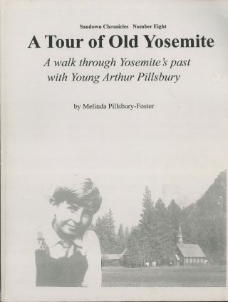 A tour of old Yosemite a walk though Yosemite's past with young Arthur Pillsbury. MELINDA...