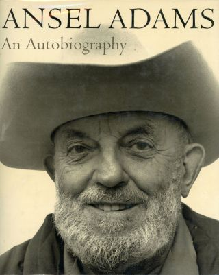 Ansel Adams an autobiography with Mary Street Alinder. ANSEL ADAMS