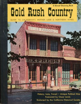 Gold Rush country: guide to California's Mother Lode and northern mines by the editors of Sunset...