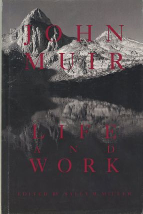 John Muir life and work edited by Sally M. Miller. John Muir, SALLY M. MILLER