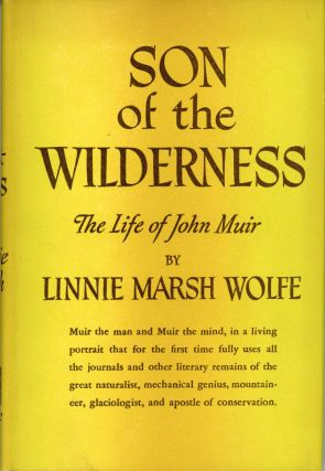 Son of the wilderness the life of John Muir by Linnie Marsh Wolfe. John Muir, LINNIE MARSH WOLFE