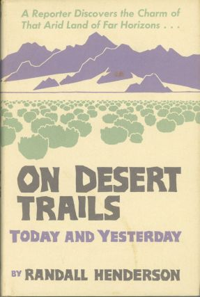 On desert trails today and yesterday by Randall Henderson. Designs by Don Louis Perceval. Desert...
