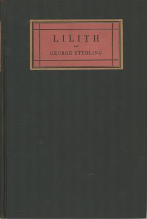 LILITH: A DRAMATIC POEM. George Sterling
