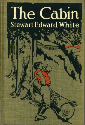 The cabin by Stewart Edward White illustrated with photographs by the author.