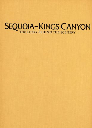 Sequoia-Kings Canyon the story behind the scenery by William Tweed edited by Gweneth Reed...
