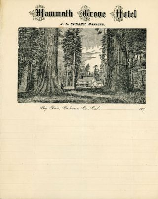Mammoth Grove Hotel J. L. Sperry, Manager. Big Trees, Calaveras Co., Cal., ........ 189. MAMMOTH...
