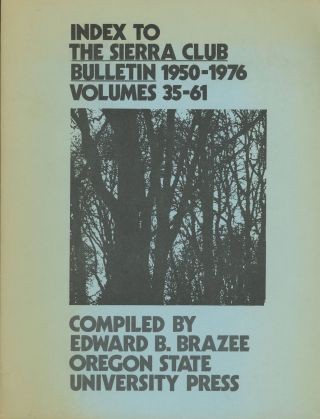 An index to the Sierra Club Bulletin 1950-1976 volumes 35-61 compiled by Edward Brooks Brazee....