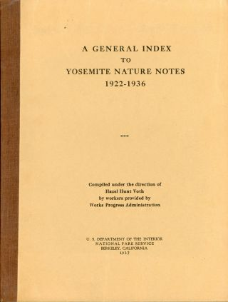 A general index to Yosemite Nature Notes 1922-1936 compiled under the direction of Hazel Hunt...