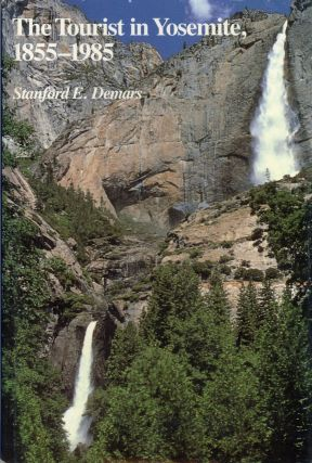 The tourist in Yosemite, 1855-1985. STANFORD E. DEMARS