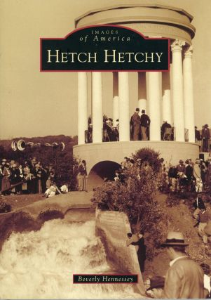 Images of America: Hetch Hetchy. BEVERLY HENNESSEY