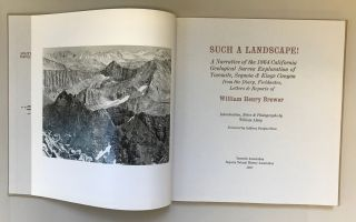 Such a landscape! A narrative of the 1864 California Geological Survey exploration of Yosemite, Sequoia & Kings Canyon from the diary, fieldnotes, letters & reports of William Henry Brewer. Introduction, Notes & Photographs by William Alsup. Foreword by Cathleen Douglas Stone.