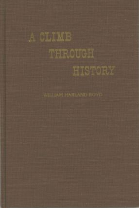 A climb through history: from Caliente to Mount Whitney in 1889 edited William Harland Boyd....