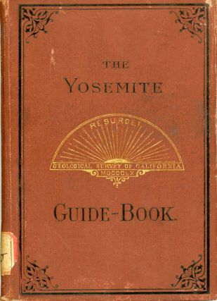 The Yosemite guide-book: a description of the Yosemite Valley and the adjacent region of the...