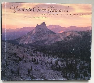 Yosemite once removed portraits of the backcountry photographs by Claude Fiddler with essays by...