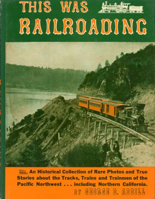 This was railroading by George B. Abdill. GEORGE B. ABDILL