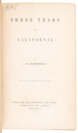THREE YEARS IN CALIFORNIA by J. D. Borthwick. With eight illustrations by the author.