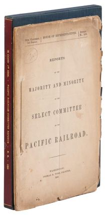 REPORTS OF THE MAJORITY AND MINORITY OF THE SELECT COMMITTEE ON THE PACIFIC RAILROAD [cover title].