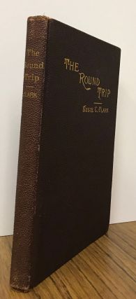 The round trip from the Hub to the Golden Gate by Susie C. Clark. SUSIE CHAMPNEY CLARK